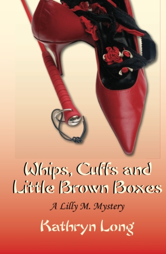 Whips, Cuffs, and Little Brown Boxes